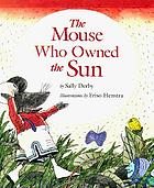 The mouse who owned the sun