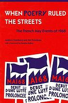 When poetry ruled the streets : the French May events of 1968