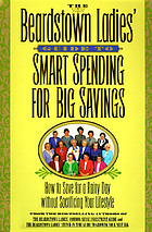 The Beardstown Ladies' guide to smart spending for big savings : how to save for a rainy day without sacrificing your lifestyle