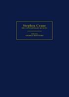 Stephen Crane : the contemporary reviews