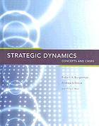 Strategic dynamics : concepts and cases