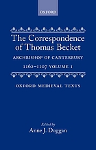 The correspondence of Thomas Becket, Archbishop of Canterbury, 1162-1170The correspondence of Thomas Becket, Archbishop of Canterbury : 1162-1170