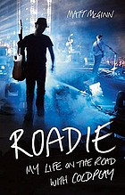 Roadie : my life on the road with Coldplay