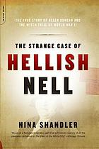 The strange case of hellish Nell the true story of Helen Duncan and the witch trial of World War II