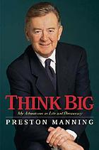 Think big : adventures in life and democracy