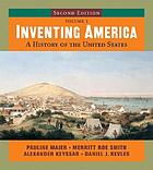 Inventing America : a history of the United States