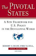 The pivotal states : a new framework for U.S. policy in the developing world