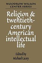 Religion and twentieth-century American intellectual life