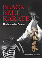 Black belt karate : the intensive courseThe intensive course