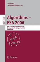 Algorithms--ESA 2006 14th annual European symposium, Zurich, Switzerland, September 11-13, 2006 : proceedings