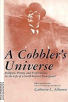 A cobbler's universe : religion, poetry, and performance in the life of a south Italian immigrant