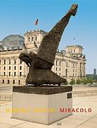 Marino Marini : Miracolo : Skulptur, Grafik, Fotografie = Sculptures, works on paper, photographs