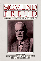 Sigmund Freud : his life in pictures and words