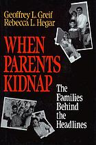 When parents kidnap : the families behind the headlines