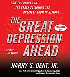 The great depression ahead : [how to prosper in the crash following the greatest boom in history]