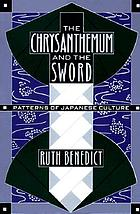 The chrysanthemum and the sword; patterns of Japanese culture