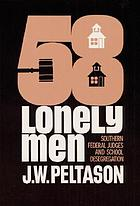 Fifty-eight lonely men; Southern Federal judges and school desegregation