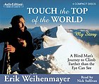 Touch the top of the world [a blind man's journey to climb farther than the eye can see
