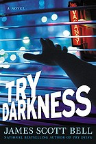 Try darkness : a novel
