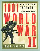 1001 things everyone should know about World War II