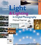 The complete guide to light & lighting in digital photography