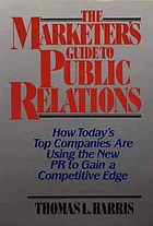 The marketer's guide to public relations : how today's top companies are using the new PR to gain a competitive edge