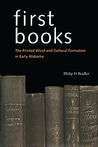 First books : the printed word and cultural formation in early Alabama