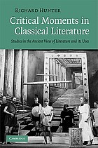 Critical moments in classical literature studies in the ancient view of literature and its uses