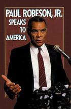 Paul Robeson, Jr. speaks to America