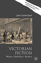 Victorian fiction : writers, publishers, readers