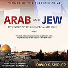 Arab and Jew : wounded spirits in a promised land