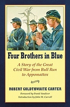 Four brothers in blue, or, Sunshine and shadows of the War of the Rebellion : a story of the great Civil War from Bull Run to Appomattox