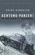 Achtung-Panzer! : the development of tank warfare