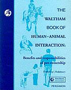 The Waltham book of human-animal interaction : benefits of pet ownership