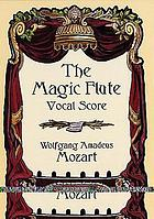 The magic flute = Die Zauberflöte : an opera in two acts
