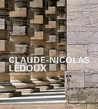 Claude-Nicolas Ledoux : architecture and utopia in the era of the French Revolution