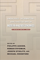 Knowledge, information, and expectations in modern macroeconomics : in honor of Edmund S. Phelps