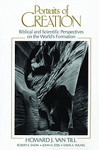 Portraits of creation : biblical and scientific perspectives on the world's formation