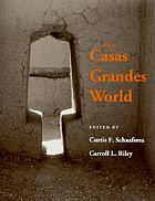 The Casas Grandes world