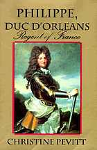 Philippe, duc d'Orleans : regent of France