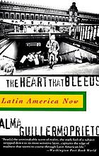 The heart that bleeds : Latin America now