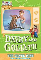 Davey and Goliath the silver mine