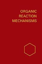 Organic reaction mechanisms, 1972 : an annual survey covering the literature dated December 1971 through November 1972