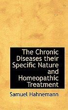 The chronic diseases : their specific nature and homoeopathic treatment