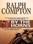 Ralph Compton : By the horns : a Ralph Compton novel