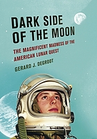 Dark side of the moon the magnificent madness of the American lunar quest