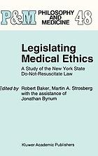 Legislating medical ethics : a study of the New York State do-not-resuscitate law