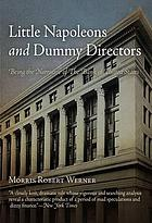 Little Napoleons and dummy directors; being the narrative of the Bank of United States