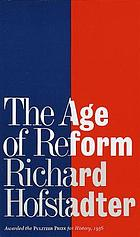 The age of reform; from Bryan to F.D.R