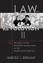 Law and revolution : the formation of the Western legal traditionLaw and revolution, II the impact of the Protestant Reformations on the western legal tradition